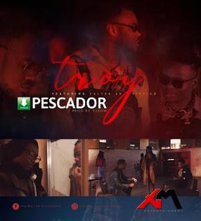 Troy - Pescador (feat. Valter Artístico)