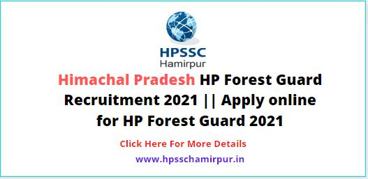 Himachal Pradesh HP Forest Guard Recruitment 2021 || Apply online for HP Forest Guard 2021