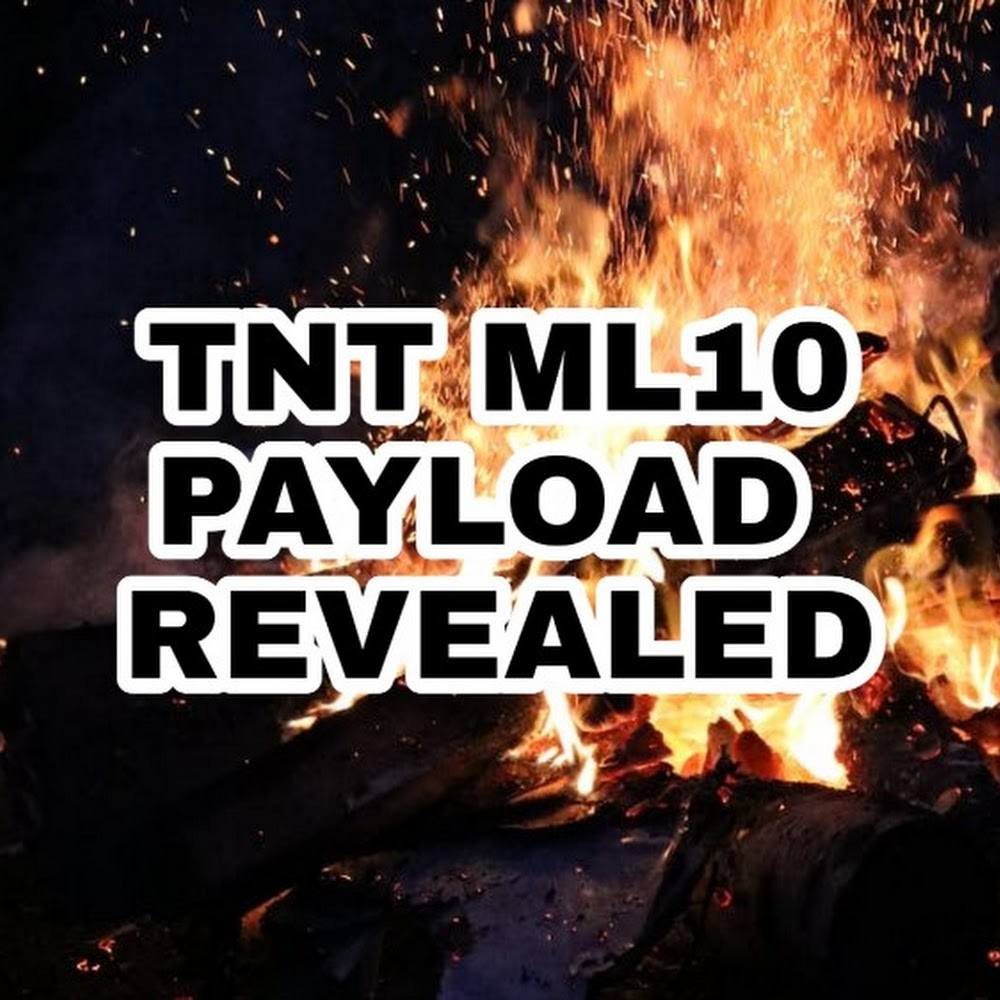 TNT ML10 Payload Revealed - No Capping And Tested