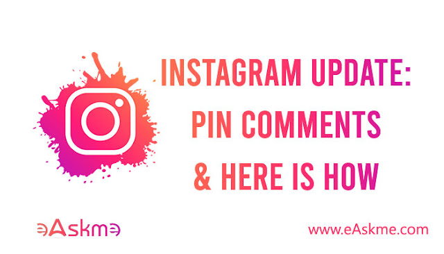 Instagram Lets Users Pin Comments to the Top of Posts: eAskme