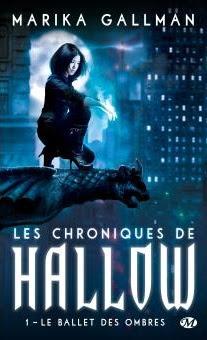 Les chroniques de Hallow (Tome 1 - Le ballet des ombres) de Marika Gallman