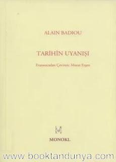 Alain Badiou - Tarihin Uyanışı