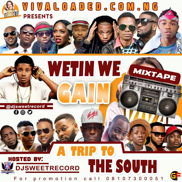 MIXTAPE: Wetin We Gain Mix — Hosted by Dj SweetRecord - www.mp3made.com.ng