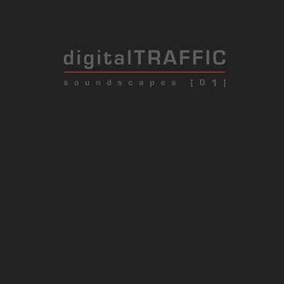 digitalTRAFFIC Electronic Music Soundscapes