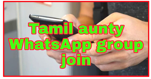 TAMIL AUNTY WHATSAPP GROUP LINK GROUPS