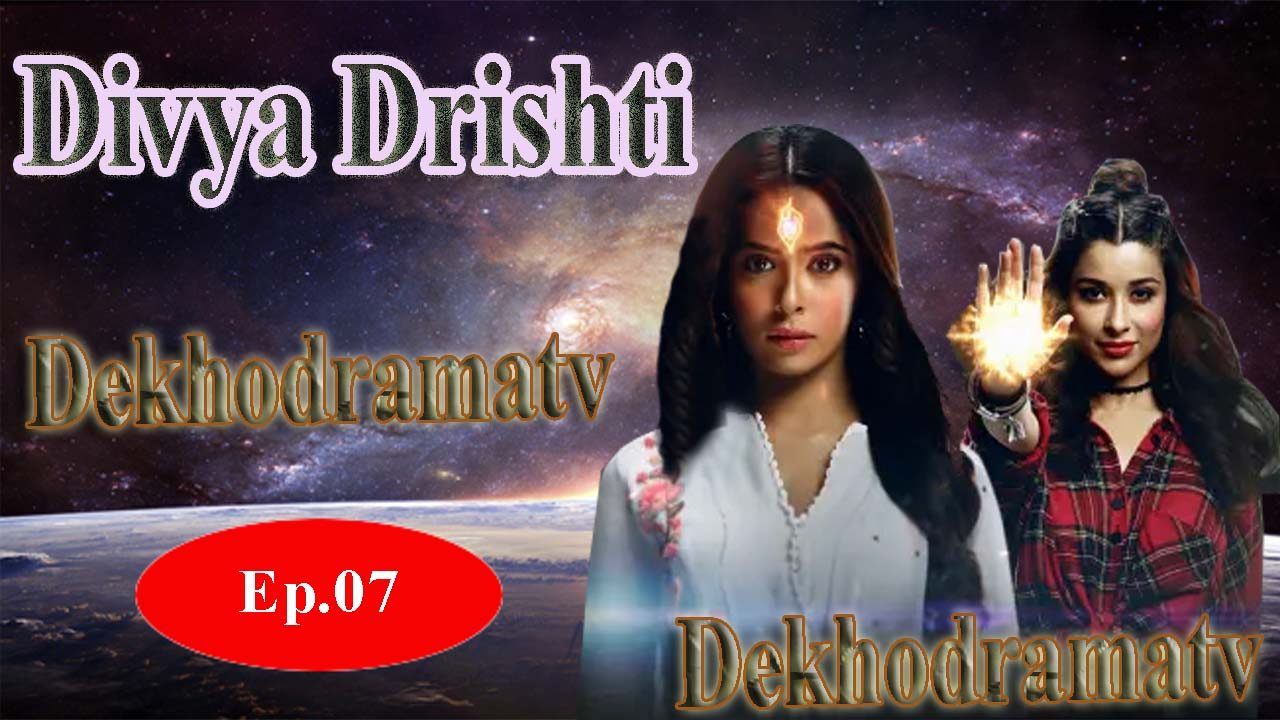 Divya Drishti Episode 7 - Dekho Drama TV - DekhoDramaTV