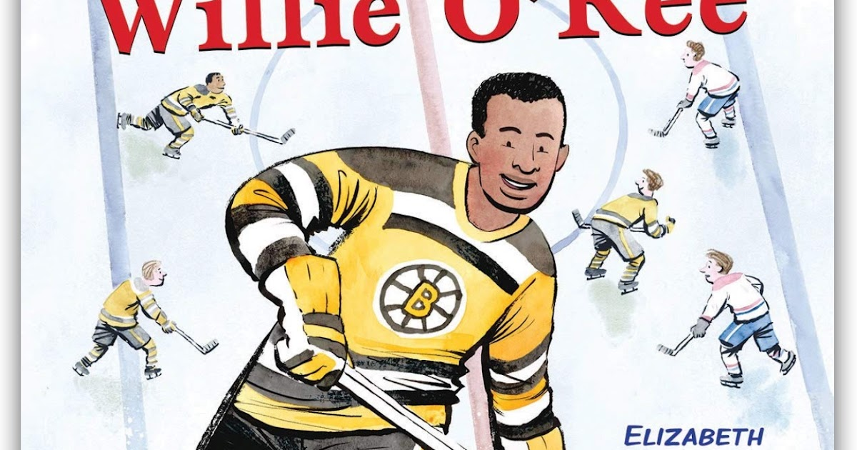CanLit for LittleCanadians: Meet Willie O'Ree (Scholastic ...