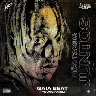 Gaia Beat & Young Family - Não Tamus Juntos (Afro Trap) Download Mp3 • Dossado Mix