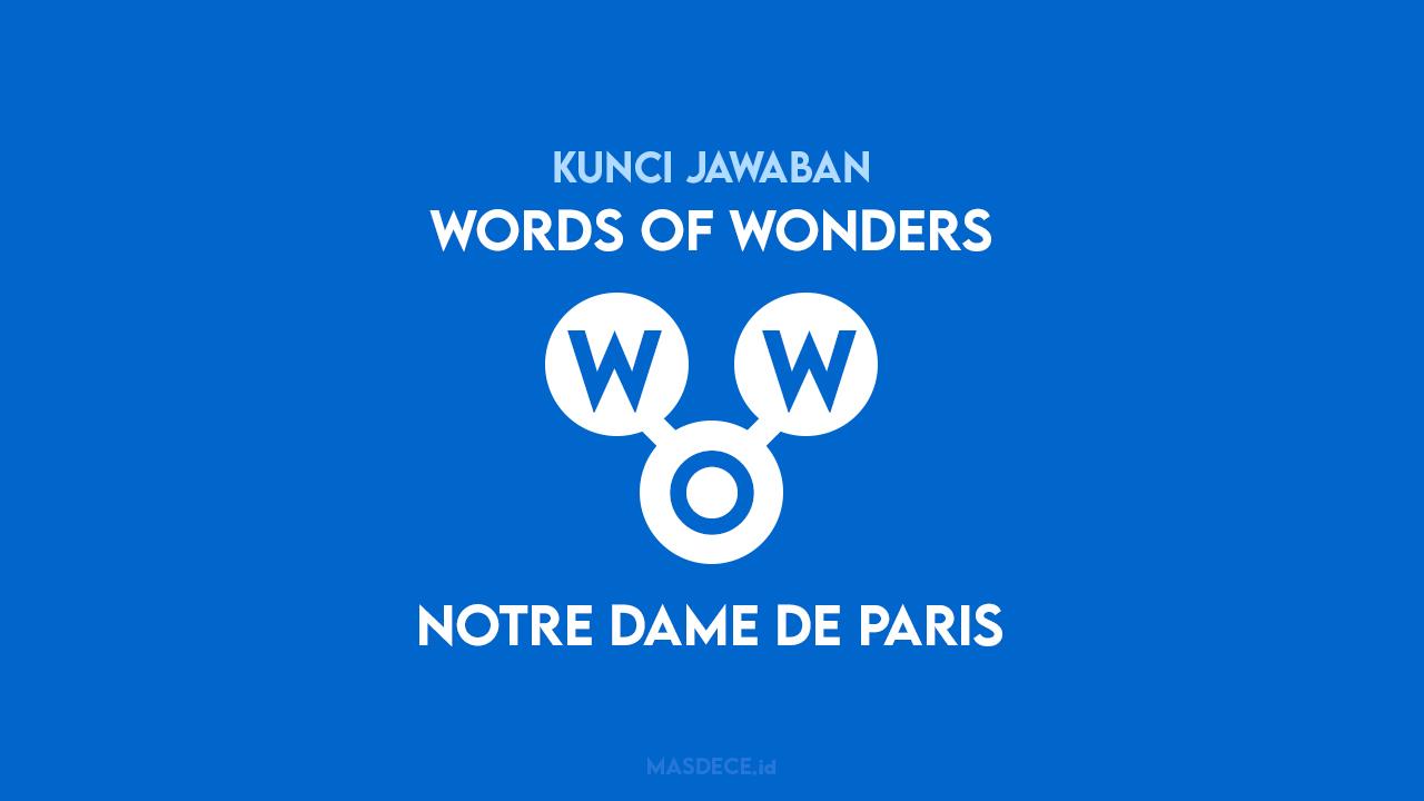 Jawaban Words of Wonders Notre Dame de Paris