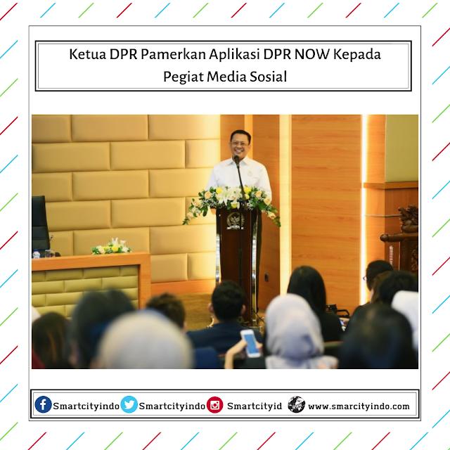Ketua DPR Pamerkan Aplikasi DPR NOW Kepada Pegiat Media Sosial