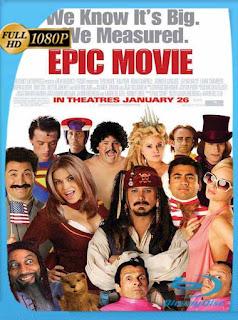 Una Loca Película Épica (2007) HD [1080p] Latino [GoogleDrive] PGD