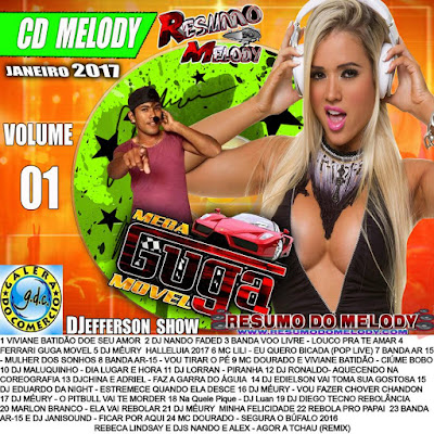 22/01/2017 CD MIX 2017 ( MEGA GUGA MOVEL ) DJ JEFFERSON SHOW VOL .01
