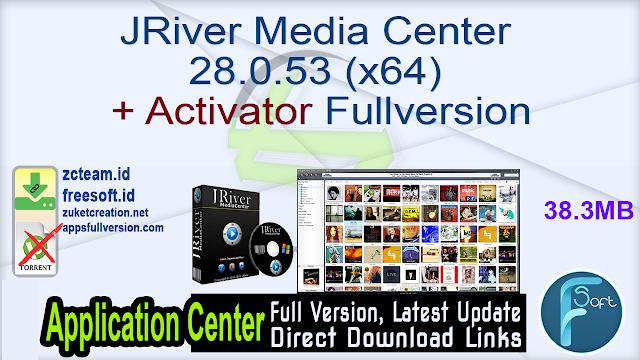 JRiver Media Center 28.0.53 (x64) + Activator Fullversion