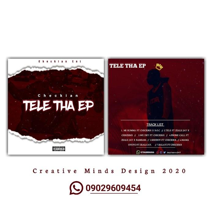 [MUSIC EP] CHECKIAN - TELE THA EP FT ZEALS JAY X CHECKBOI