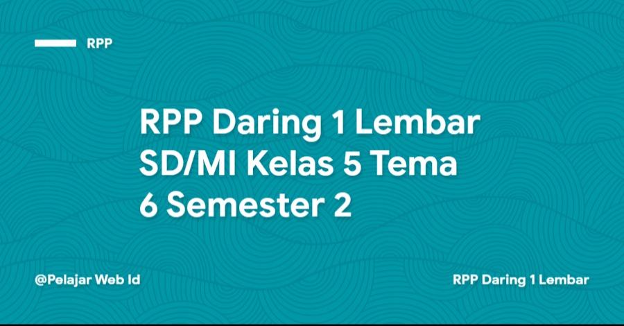 Download RPP Daring 1 Lembar SD/MI Kelas 5 Tema 6 Semester 2