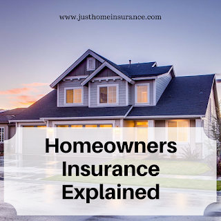 just home insurance, Homeowners Insurance Explained