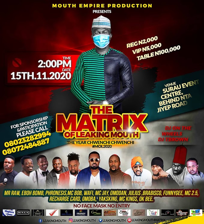 Don't Miss ''The Matrix Of Leaking Mouth'' Live In Jos City 2020