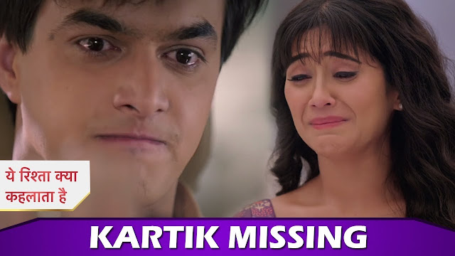 OH NO! Post big fight Gayu informs Naira about Kartik's disappearance in YRKKH