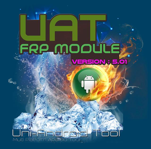 Uni-Android Tool [UAT] FRP MODULE V.5.01