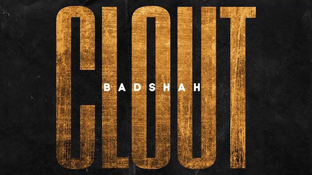 Clout - Badshah