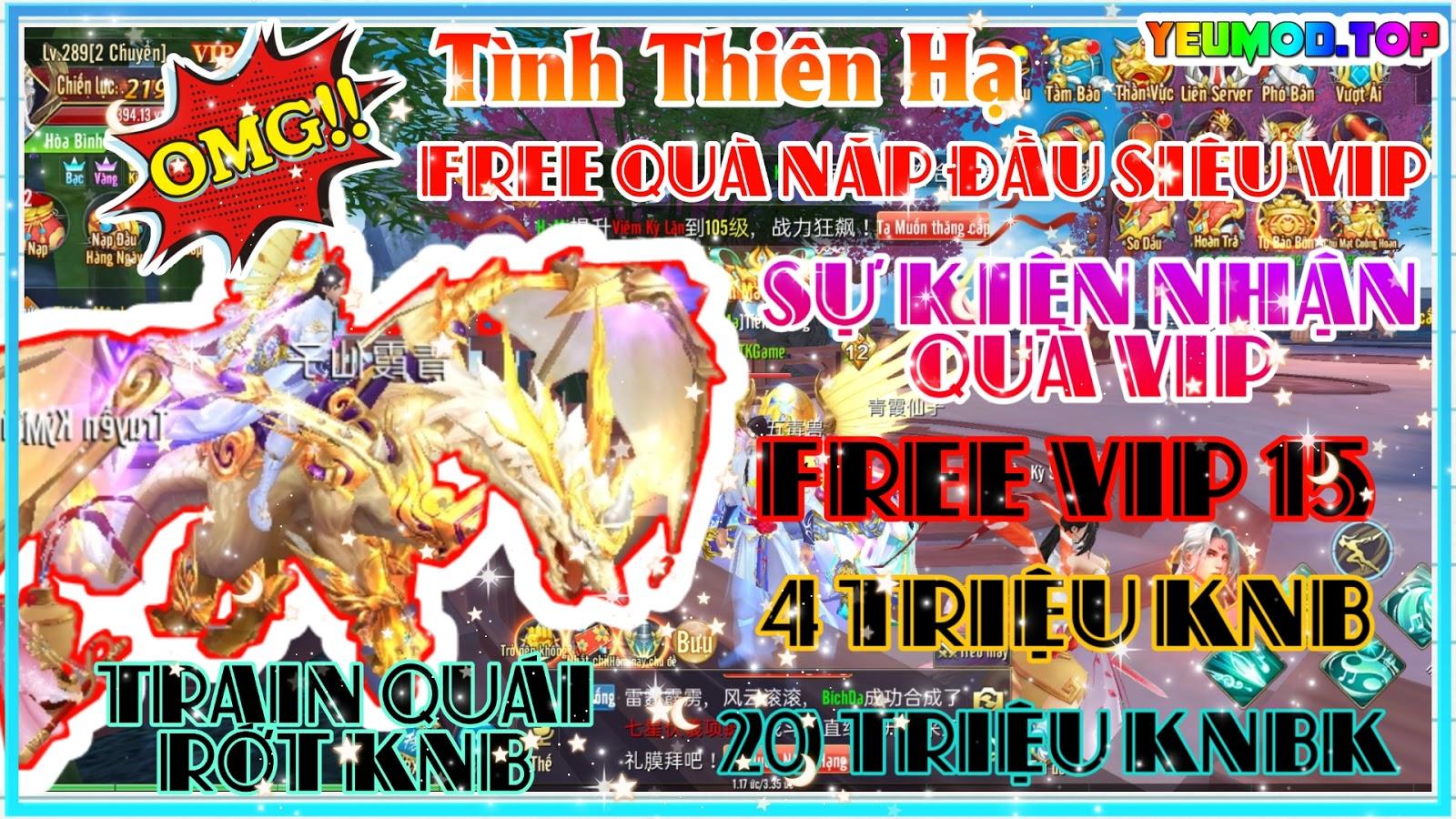 Tình Thiên Hạ Private Việt Hóa | Free VIP 15 | 4000000 KNB | 20000000 KNBK | Tặng Quà Nạp Đầu Siêu VIP | Train Quái Rớt KNB