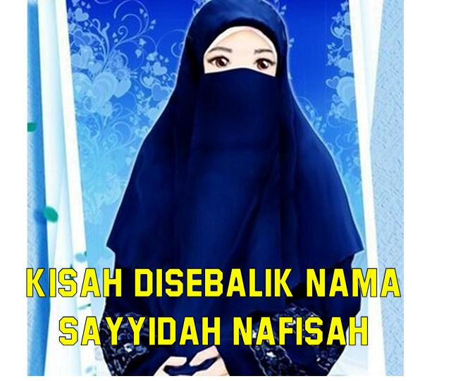 Kisah disebalik nama Sayyidah Nafisah