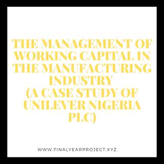 https://www.finalyearproject.xyz/2020/05/the-management-of-working-capital-in.html
