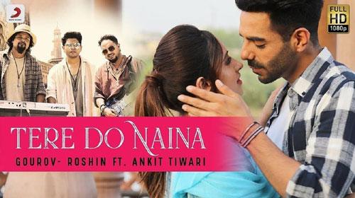 Tere Do Naina Lyrics | Ankit Tiwari | Gourav-Roshin