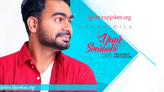 Yaar Sharabi Lyrics - A single punjabi song in the voice of Prabh Gill which is composed by Mix Singh while lyrics are penned by Pirti Silon.   Song Details  Song Title: Yaar Sharabi  Singer: Prabh Gill  Music: Mix Singh  Lyrics: Pirti Silon