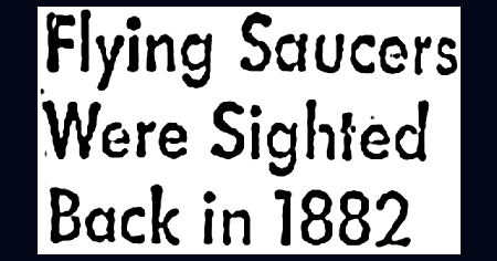 Flying Saucers Were Sighted Back in 1882 (Bonilla Sighting) - Reuters 9-30-1965