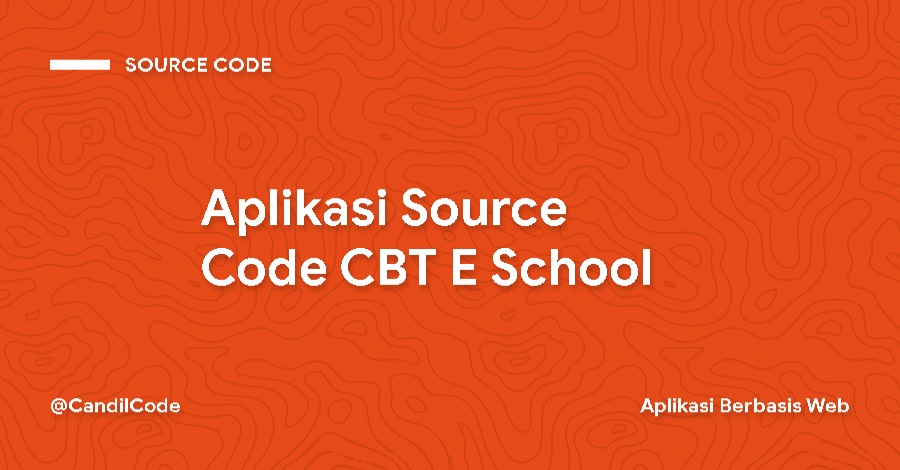 Aplikasi Source Code CBT E School