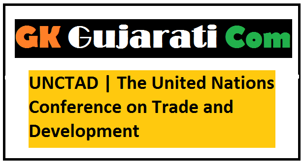 UNCTAD   The United Nations Conference on Trade and Development