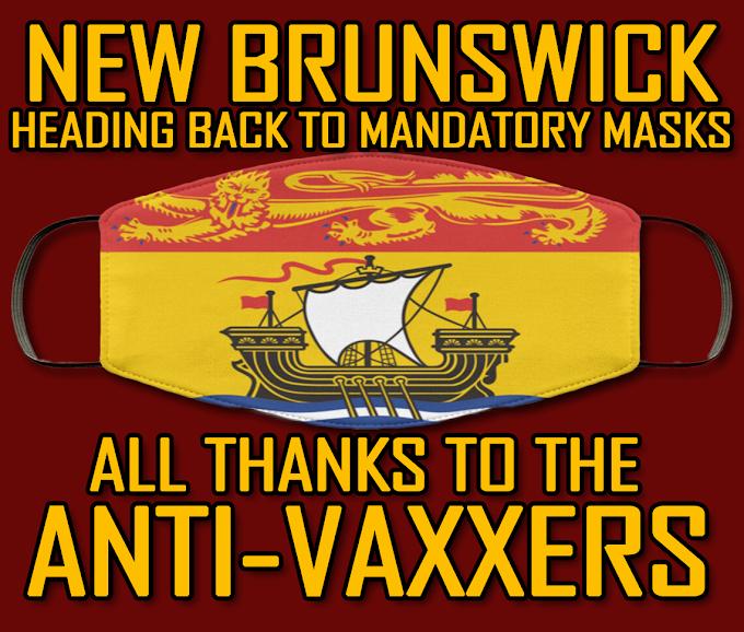 New Brunswick Heading Back To Mandatory Masks - Thanks To Anti-Vaxxers