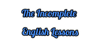 Some English lessons most English teachers did not complete