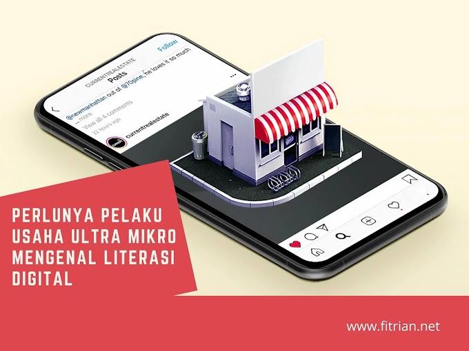 Perlunya Pelaku Usaha Ultra Mikro Mengenal Literasi Digital