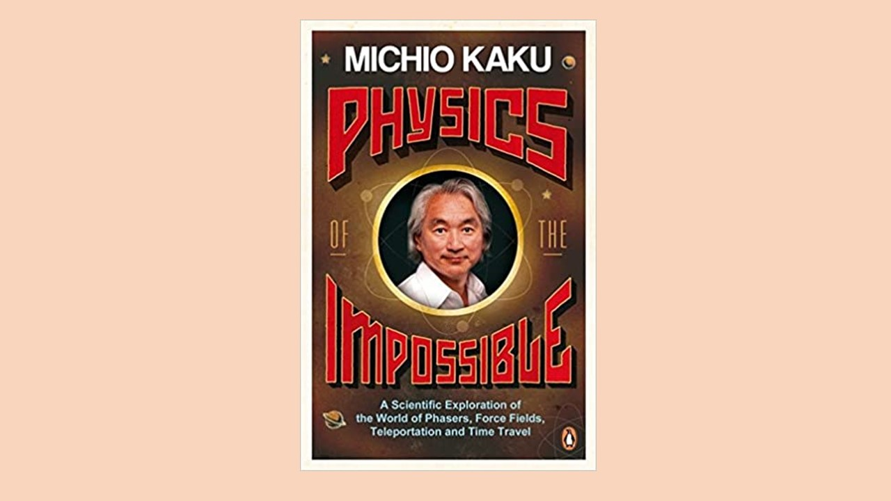 book review of physics of the impossible by michio kaku best physics books