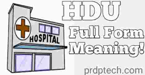 HDU full form. HDU full form in Hospital. HDU full form in Medical. HDU ka full form. HDU full form in hindi. Full form of HDU in hospital. HDU means. HDU full meaning. HDU meaning. What is HDU in hindi. Difference between ICU and HDU in hindi. HDU kya hai. High Dependency Unit.