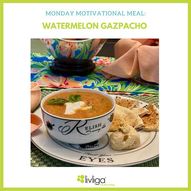 Monday Motivational Meal - Watermelon Gazpacho