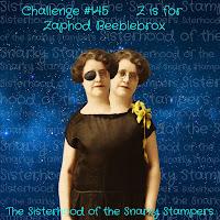 http://snarkystampers.blogspot.com/2019/10/soss-145-z-is-for-zaphod-beeblebrox.html