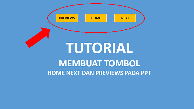 Cara Membuat Tombol Home, Next, Previous, dan Close (End Show) pada Power Point