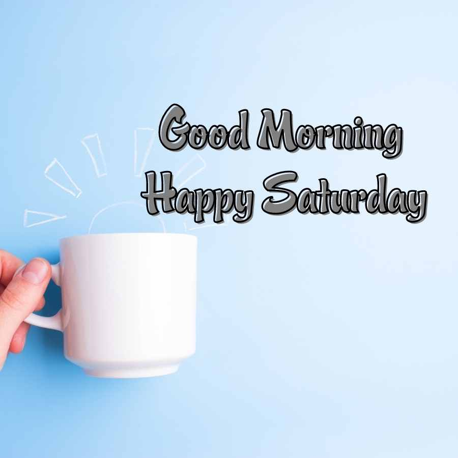 saturday morning wishes images