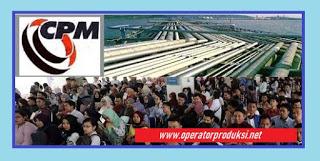 lowongan kerja PT CPM Manufacturing Indonesia 2019 ( Operator Produksi )
