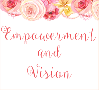 Empowerment and Vision