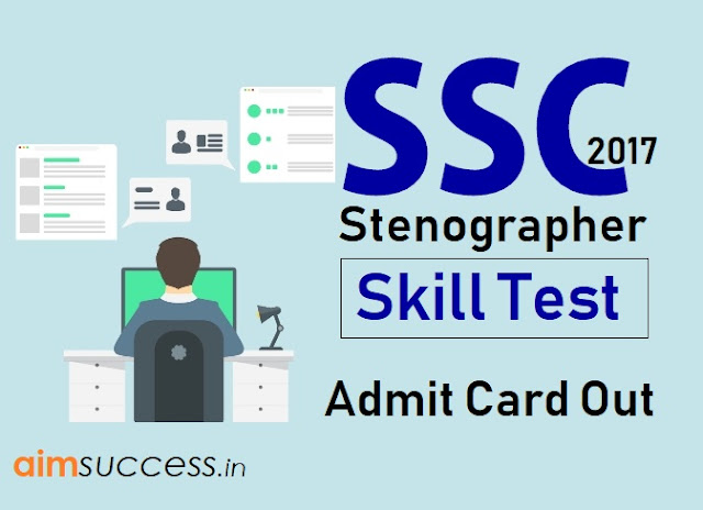 SSC Stenographer 2017 Admit Card for Skill Test Out (Region-Wise)
