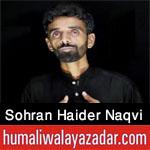 https://aliwalayazadar.blogspot.com/2020/08/syed-sohran-haider-naqvi-noha-2021.html