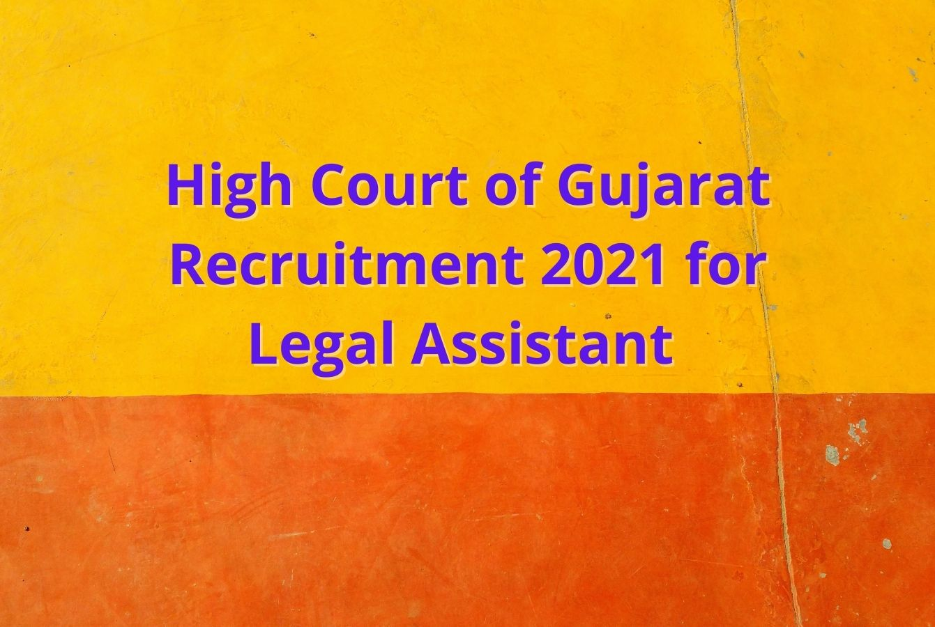 High Court of Gujarat Recruitment 2021 for Legal Assistant