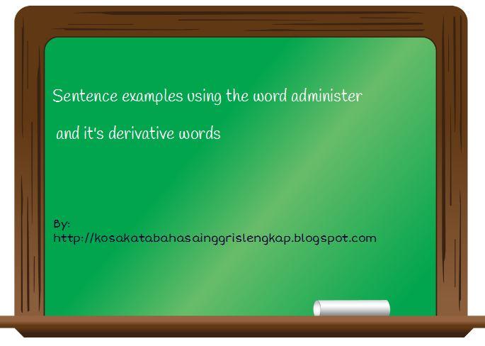 Arti kata administer dan contoh kalimatnya arti kata administer stopboris Image collections