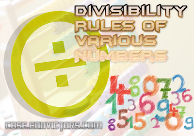 Divisibility Rules of Various Numbers  - CBSE Class 6-12 - NTSE, Entrance Tests - Mathematics Tips (#cbsenotes)(#entrancetests)(#eduvictors)