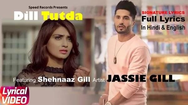 Dill Tutda lyrics - Jassie Gill -Ft Shehnaaz Gill