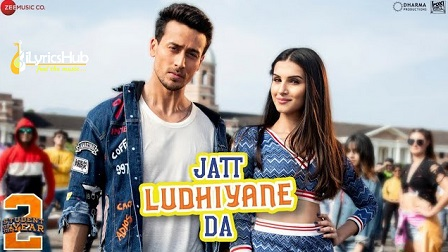 Jatt Ludhiyane Da Lyrics – Student Of The Year 2 | Aditya Dev, Vishal-Shekhar